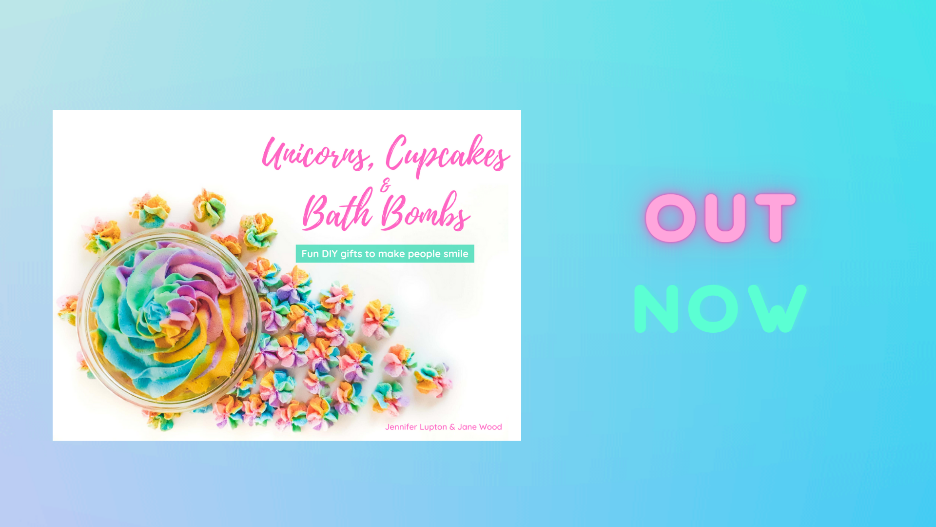 Unicorns, Cupcakes and Bath Bombs eBook - Fun DIY Recipes to make people smile